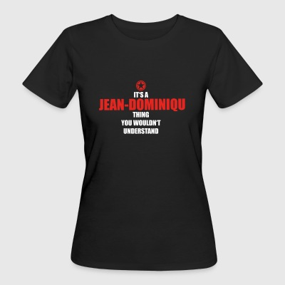 Geschenk it s a thing birthday understand JEAN DOM - Frauen Bio-T-Shirt