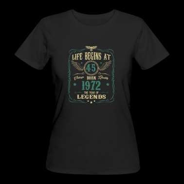45th Birthday Gift - Born in 1972 - Women's Organic T-shirt