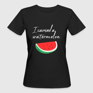 I carried a watermelon / gift - Women's Organic T-shirt