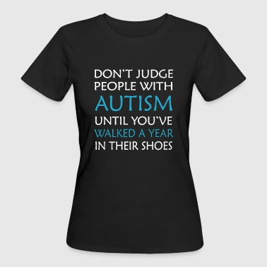Don't Judge Autism People Shirt - Women's Organic T-shirt