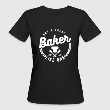Great Baker Shirt - T-shirt ecologica da donna