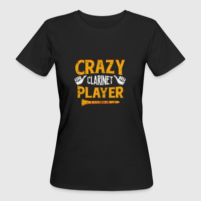 CLARINET MUSIC: CRAZY klarinettisten GIFT - Ekologisk T-shirt dam