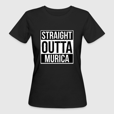 Straight Outta Murica - Frauen Bio-T-Shirt