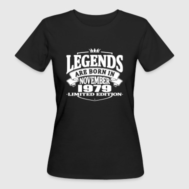 Legends are born in november 1979 - Women's Organic T-shirt