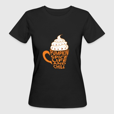 Pumpkin Spice and Chill Latte Coffee Coffee - Women's Organic T-shirt