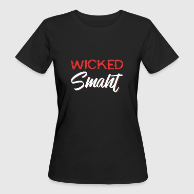 Wicked Smaht - Women's Organic T-shirt