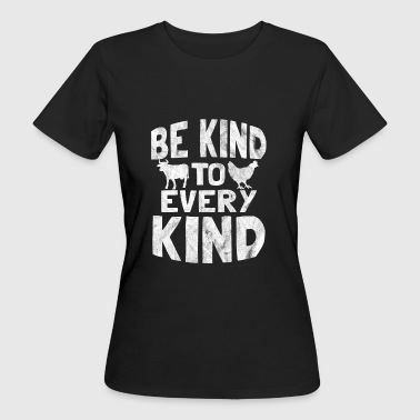 Gift for Vegans - Be kind - Women's Organic T-shirt