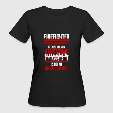Held is not an official profession fire brigade 112 - Women's Organic T-shirt