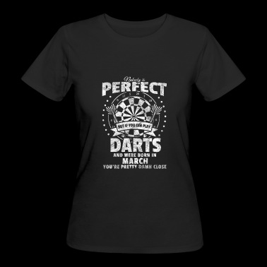 Darts shirt Gift Darts Player Champion March - Women's Organic T-shirt