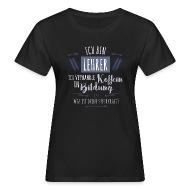 Ich Bin Lehrer   Frauen Bio T Shirt