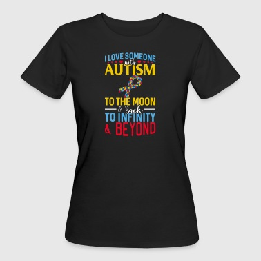 I love someone with autism to the moon and back - Women's Organic T-shirt