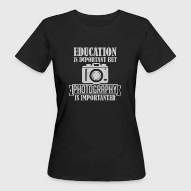 Photography is importanter - Women's Organic T-shirt