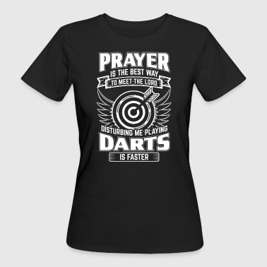 DART PRAYER IS THE BEST - Women's Organic T-shirt