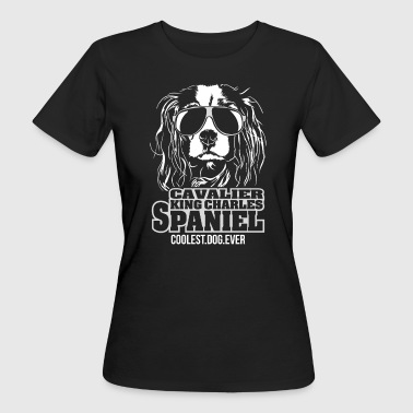 CAVALIER KING CHARLES SPANIEL coolest dog ever - Women's Organic T-shirt