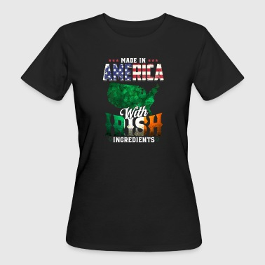 Made in America with Irish Ingredients - Ireland - T-shirt bio Femme