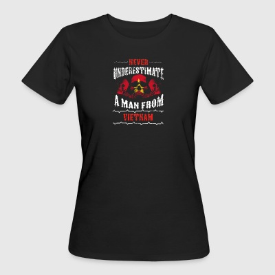 never underestimate man VIETNAM - Women's Organic T-shirt