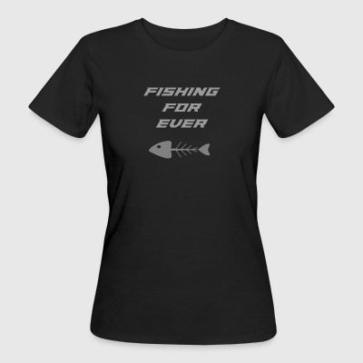 fishing fur ever - Women's Organic T-shirt