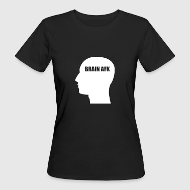 BrainAFK - Frauen Bio-T-Shirt