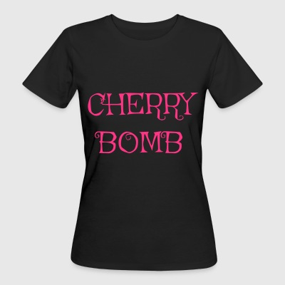 Cherry Bomb - Frauen Bio-T-Shirt