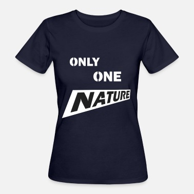 Nature One Only one Nature - Frauen Bio-T-Shirt