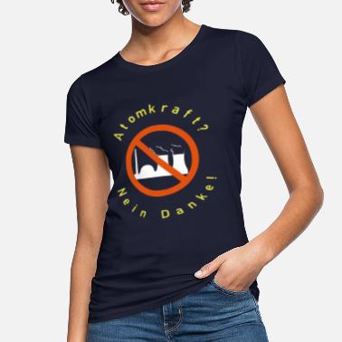 Nuclear Waste nuclear power no thanks no nuclear waste - Women's Organic T-Shirt