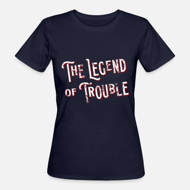 The Legend of Trouble - Women's Organic T-Shirt