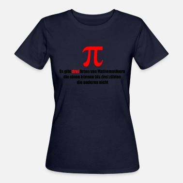 Three Of A Kind There are three types of mathematicians - Women's Organic T-Shirt