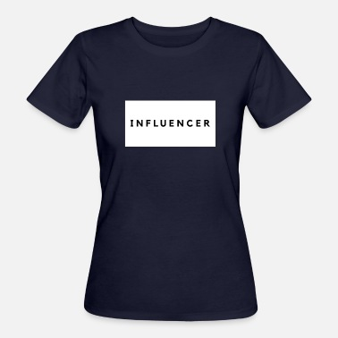 Influencer Influencer Blogger / Youtuber - Women's Organic T-Shirt