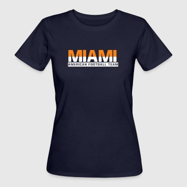 Miami Dolphins Miami Football - Women's Organic T-Shirt
