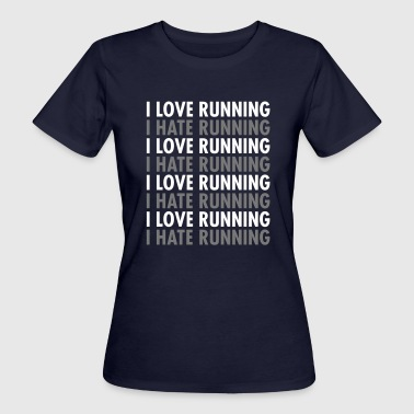 Joggen Sprüche I Love / Hate Running - Frauen Bio-T-Shirt