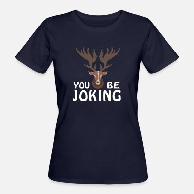 Moos You Moose Be Joking - Moose - Frauen Bio-T-Shirt