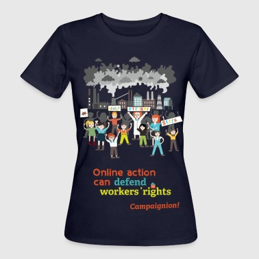 Workers' rights - Frauen Bio-T-Shirt