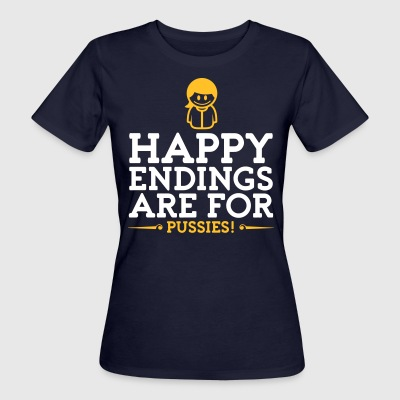 Happy Endings Are For Pussies! - Women's Organic T-shirt