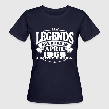 Legends are born in april 1968 - Women's Organic T-shirt