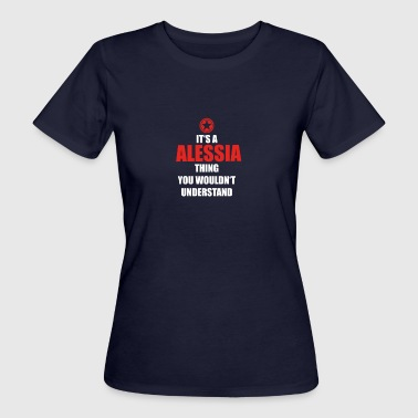 Geschenk it s a thing birthday understand ALESSIA - Frauen Bio-T-Shirt