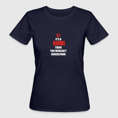 Gift it a thing birthday understand ROMI - Women's Organic T-shirt
