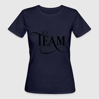 team - Women's Organic T-shirt