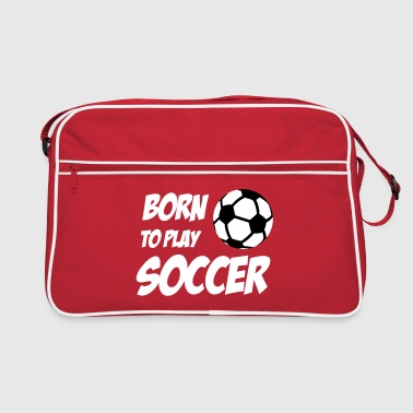 Born to play Soccer - Retro-tas
