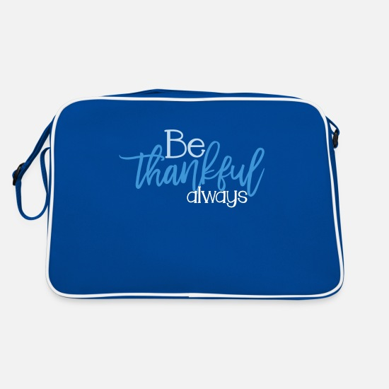 Birthday Bags & Backpacks - Be Thankful Gift Thankful Motivation - Retro Bag blue/white