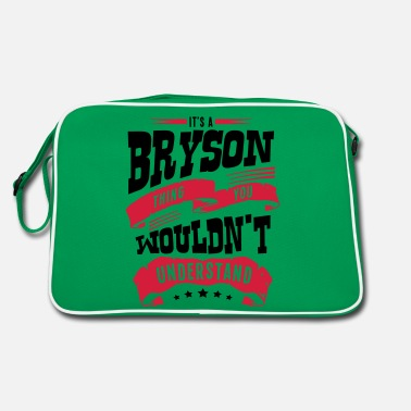 Bryson bryson name thing you wouldnt understand - Retro Bag