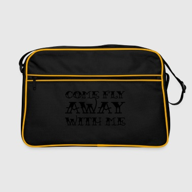 Come Fly Away With Me - Retro Tasche