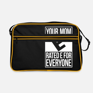 Dirty Sayings Your Mom Rated E For Everyone Offensive Humor Fun - Retro Bag