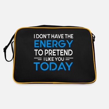 I Don't Have The Energy To Pretend To Like You Tod - Retro Bag