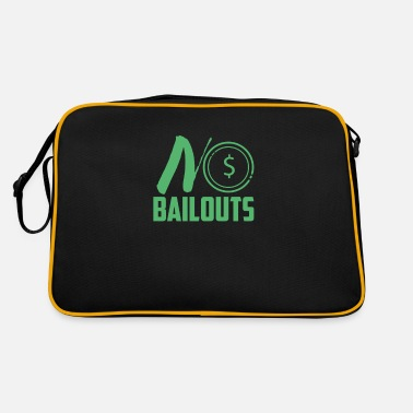 Bailout No bailouts bank bailout state bailout money - Retro Bag