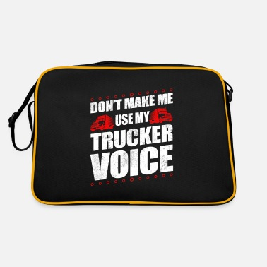 Old School Funny Use My Trucker Voice Truck Driver Gift Idea - Retrotasche