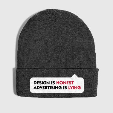 Design Is Honest. Advertising Is A Lie. - Winter Hat