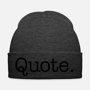 Quote Quote. - Winter Hat