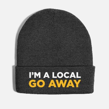 Local I Am From Here. Go Away! - Winter Hat