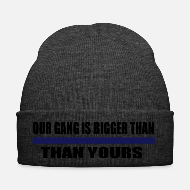 Stella our gang is bigger than yours - Winter Hat