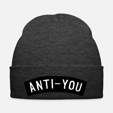 Against Against you cool sayings - Winter Hat